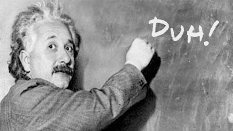 Einstein Duh!